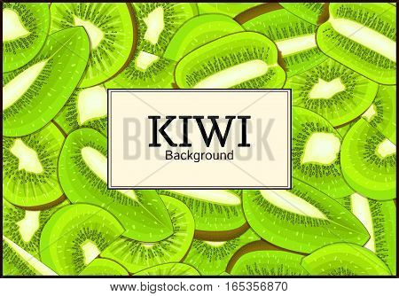 The rectangular frame on ripe kiwi fruit background. Vector card illustration. Delicious fresh juicy kiwi fruit peeled, piece of half slice seed. appetizing looking for packaging design food juice