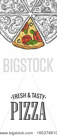 Poster with slice pizza Pepperoni Hawaiian Margherita Mexican Seafood Capricciosa. Vintage vector engraving illustration for poster menu box. Isolated on white background