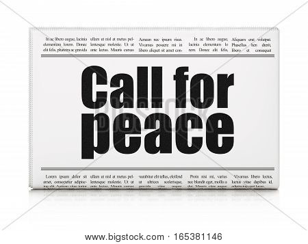 Politics concept: newspaper headline Call For Peace on White background, 3D rendering