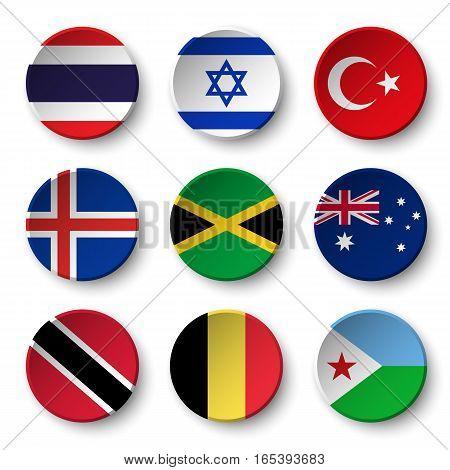 Set of world flags round badges ( Thailand . Israel . Turkey . Iceland . Jamaica . Australia . Trinidad and tobago . Belgium . Djibouti )