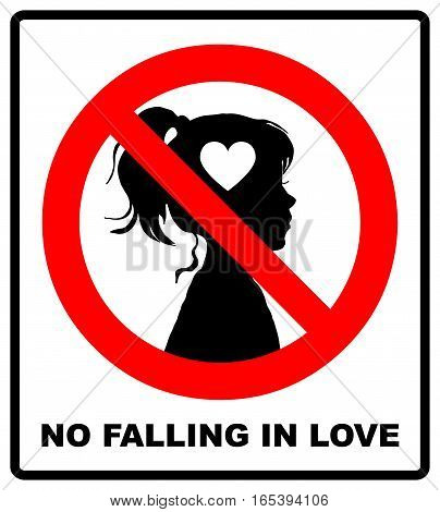 No love sign. No falling in love label. Vector illustration. Prohibited red circle with heart black silhouette of girl.