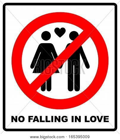 No love sign. No falling in love label. Vector illustration. Prohibited red circle with heart black silhouettes of woman and man.