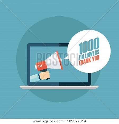 Hand holding megaphone coming out from laptop with 1000 followers, Thank You speech bubble. Concept for social networks, promotion and advertising. Flat design vector illustration.