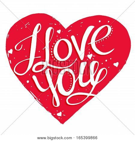 Love You, hand written lettering on the heart. Romantic calligraphy for Valentines day greeting.