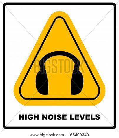 High noise levels. Wear earmuffs or ear plugs sign. Information mandatory symbol in yellow triangle isolated on white. Vector illustration