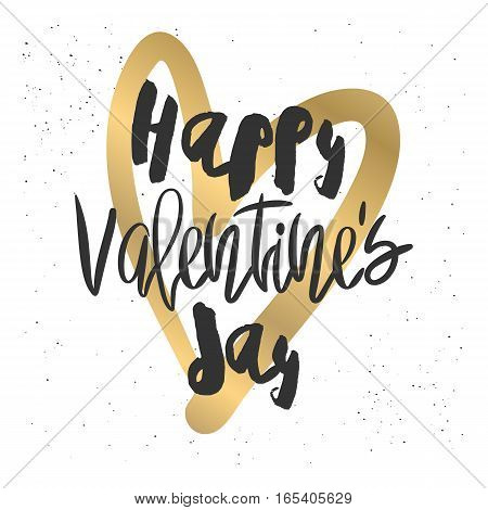 Romantic decorative poster with handdrawn lettering. Modern ink calligraphy. Handwritten black phrase Happy Valentines day and gold heart on white. Trendy vector design for Valentines Day
