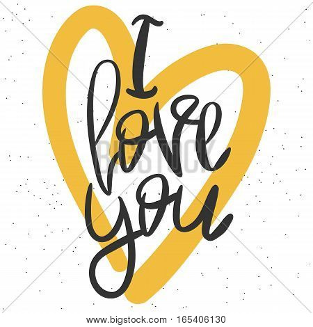 Romantic decorative poster with handdrawn lettering. Modern ink calligraphy. Handwritten black phrase I Love You and yellow heart on white. Trendy vector design for Valentines Day or wedding