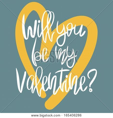Romantic decorative poster with handdrawn lettering. Modern ink calligraphy. Handwritten white phrase Will You Be My Valentine and yellow heart on blue. Trendy vector design for Valentines Day