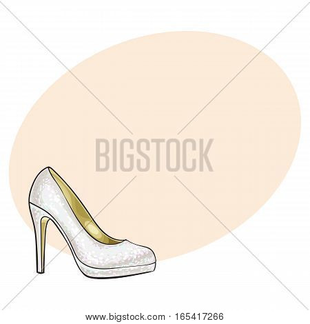 High heeled, glittering, elegant white colored wedding shoe, sketch style illustration on background with place for text. Realistic hand drawing of white, ivory high heeled wedding shoe