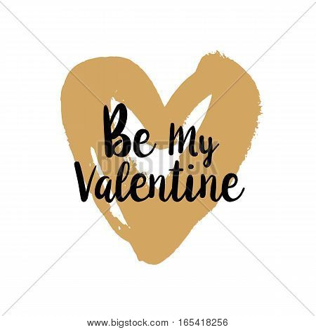 Be my Valentine brush typography illustration. Handmade calligraphy for print, card, T-shirt. Hand drawn golden heart background. Vector quote for Valentines Day. Love symbol element