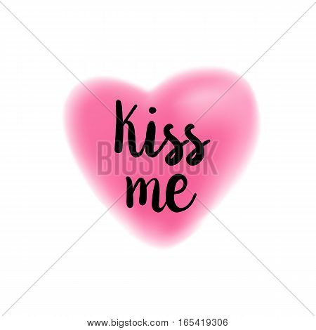 Kiss me brush lettering illustration. Handmade calligraphy for print, card, T-shirt. Blurred pink heart symbol background. Vector quote for romantic cards and Valentines Day.