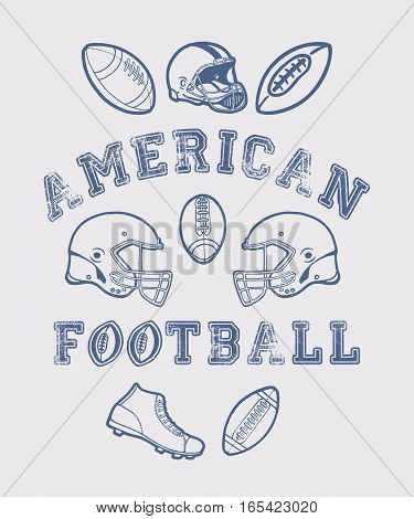 SET OF AMERICAN FOOTBALL. Handmade ball, helmet, shoes retro style. Design fashion apparel texture print. T shirt graphic vintage grunge vector illustration badge label logo template.