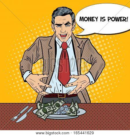 Pop Art Rich Greedy Businessman Eating Money on the Plate. Vector illustration
