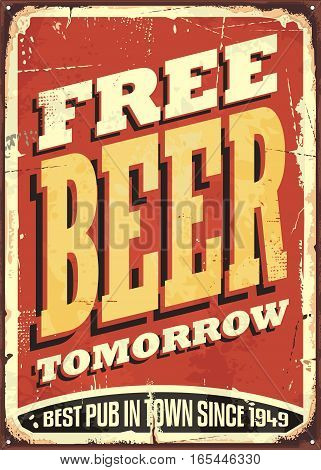 Free beer tomorrow vintage tin sign on old worn red background. Pub or tavern decoration.