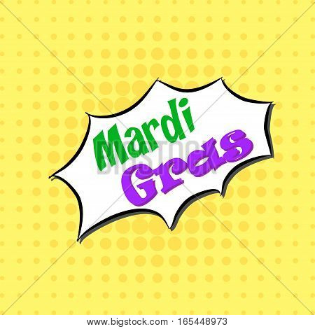Mardi Gras- Comic Text, Pop Art style. Free handdrawn typography lettering with yellow dotted halftone background.