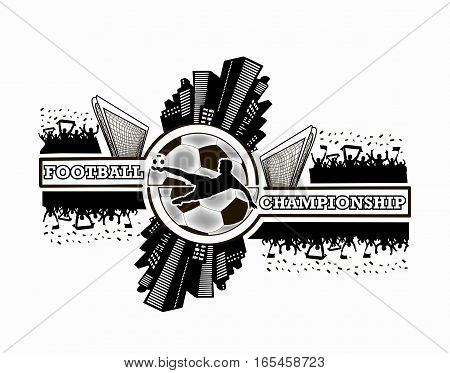 Logo football championship with urban elements and the silhouette football atmosphere on the background of a soccer ball. Vector illustration