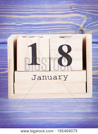 January 18Th. Date Of 18 January On Wooden Cube Calendar