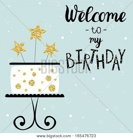 Happy Birthday card with cake with gold glittering parts, topper and lettering text. Vector hand drawn illustration.
