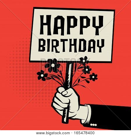 Poster in hand business concept with text Happy Birthday vector illustration