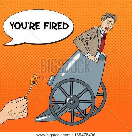 Pop Art Cannon Business Man Gets Fired. Vector illustration