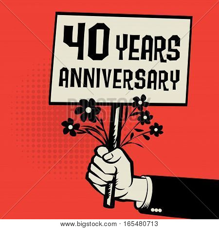 Poster in hand business concept with text 40 years anniversary vector illustration