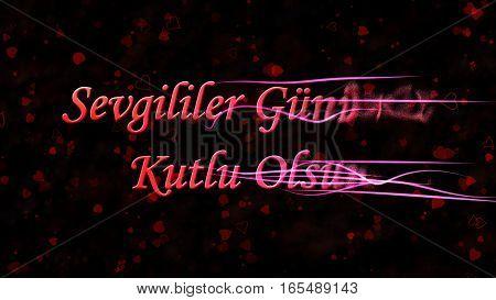 "Happy Valentine's Day Text In Turkish ""sevgililer Gununuz Kutlu Olsun"" Turns To Dust From Right On D"