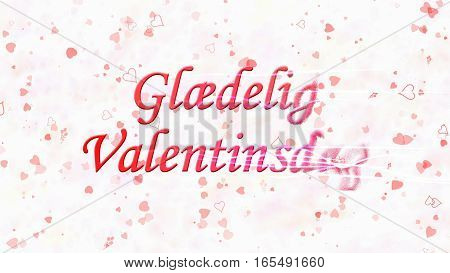 "Happy Valentine's Day Text In Norwegian ""glaedelig Valentinsdag"" Turns To Dust From Right On Light B"