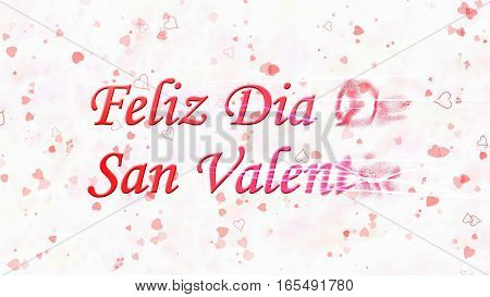 "Happy Valentine's Day Text In Spanish ""feliz Dia De San Valentin"" Turns To Dust From Right On Light"