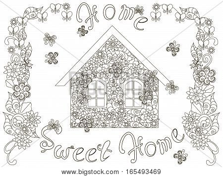 Flowers house with lettering Home sweet home and floral frame for coloring page, anti stress stock vector illustration