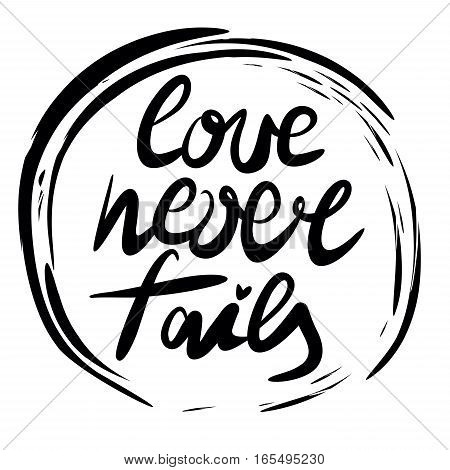 Hand lettering Love never fails performed in the circle. Poster. Biblical background. A Declaration of love. Valentine s day.