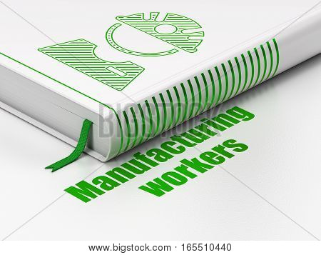 Manufacuring concept: closed book with Green Factory Worker icon and text Manufacturing Workers on floor, white background, 3D rendering