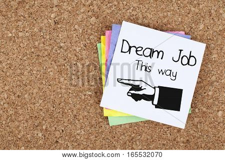 Dream job this way note employment recruitment concept in office