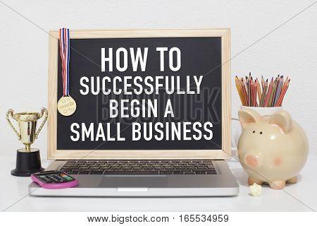 Small business concept how to successfully begin a small business