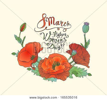 8 March. Happy Woman's Day! Poppy Flowers