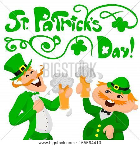 Saint Patrick's day. Two happy Englishmen with glasses of beer. Vector illustation on white background. Floral letterig. Greetings card.