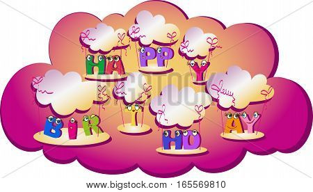Birthday. Greetings in the clouds. Vector image. Composition for the decoration of greeting cards, poster. The design of the letters in the style of cartoon characters. Kids, comic variant of welcome.