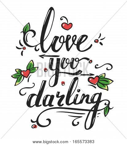 valentines day greetings card, poster or banner with stylized inspirational lettering quote - love you darling - and red hearts with green leaves