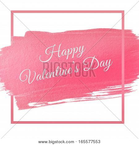 pink acrylic stroke with words Happy Valentine's Day