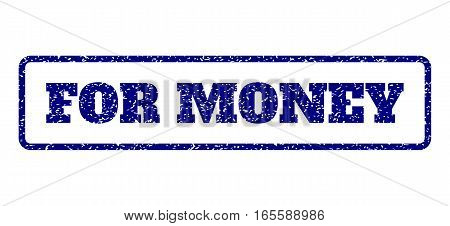 Navy Blue rubber seal stamp with For Money text. Vector message inside rounded rectangular frame. Grunge design and dust texture for watermark labels. Horisontal sign on a white background.