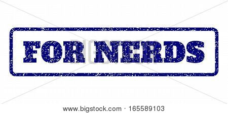 Navy Blue rubber seal stamp with For Nerds text. Vector message inside rounded rectangular shape. Grunge design and dust texture for watermark labels. Horisontal emblem on a white background.