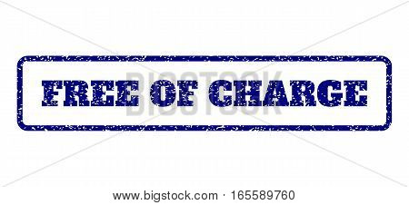 Navy Blue rubber seal stamp with Free Of Charge text. Vector caption inside rounded rectangular frame. Grunge design and scratched texture for watermark labels. Horisontal sign on a white background.
