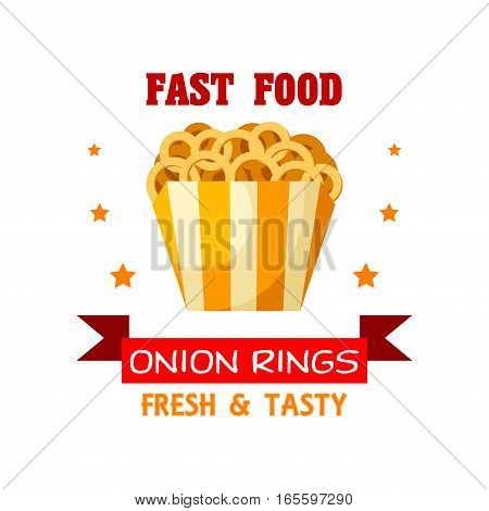 Fast Food Onion Rings snack emblem. Fried crispy deep-fry onion rings in paper basket. Fresh and tasty meal. Vector isolated icon, badge or sign for fast food menu with stars and ribbon