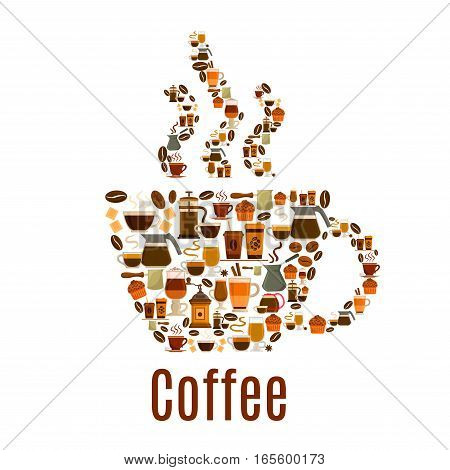 Coffee cup. Vector poster of steamy hot coffee cup of coffee bean, cappuccino or moka, sweet cakes muffins and biscuits, coffee mill or grinder and coffee maker, chocolate desserts, turkish pot cezve. Cafe, cafeteria symbol design