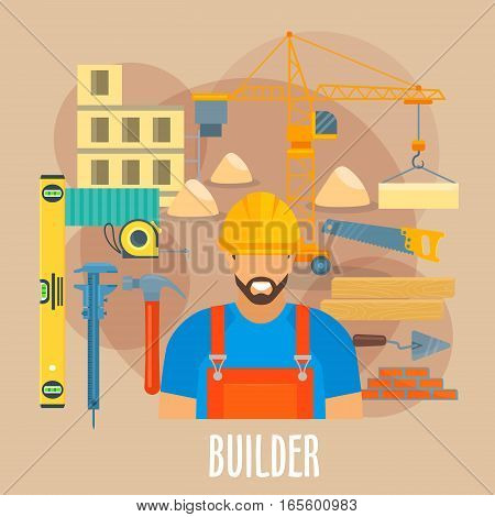 Builder profession poster. Vector worker man in uniform and safety helmet with building and constriction work tools and items level ruler, micrometer or caliper and hammer, crane, saw and concrete trowel, bricks and measure tape, house timber bars