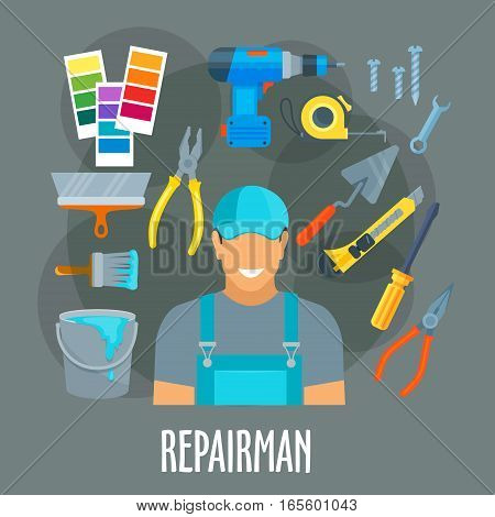 Repairman, painter or finisher worker man in uniform with painting, finishing or home repair work tools or items electric drill, trowel, pliers, paint brush roll and bucket, tape measure ruler, screwdriver and wrench. Vector profession poster