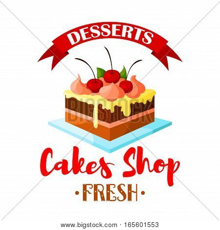 Cake dessert emblem. Bakery shop, pastry or patisserie confectionery isolated icon or badge. Vector sweet chocolate cake, cupcake or tart on plate with vanilla whipped cream and cherry berry topping with ribbon