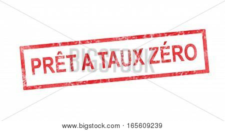 Loan At Zero Rate In French Translation In Red Rectangular Stamp
