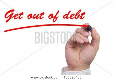 Hand underlining the words get out of debt in red isolated on white