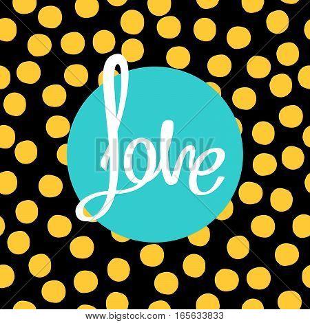Beautiful funny handwritten word LOVE. Pop-art style calligraphy. Vector illustration