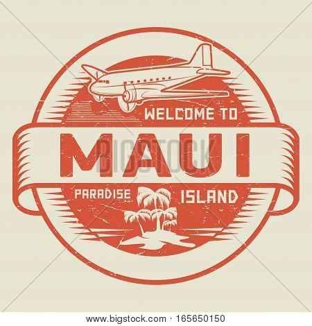 Stamp or label with the text Welcome to Maui Paradise island vector illustration.